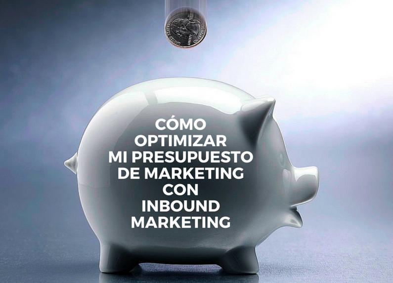 optimizar presupuesto marketing con inbound marketing